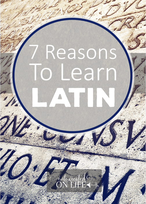 7 Reasons for Learning Latin