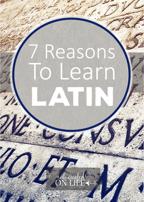 7 Reasons Why I'm Learning Latin (and teaching my kids too!)