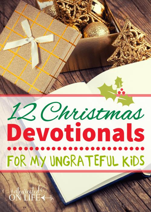 12 Christmas Devotionals For My Ungrateful Kids