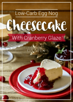 Low-Carb Eggnog Cheesecake with Cranberry Glaze