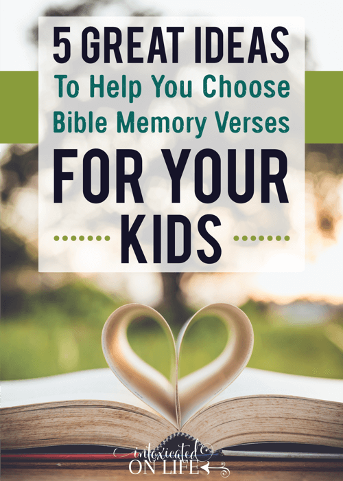 5 Great Ideas To Help You Choose Bible Memory Verses For Your Kids