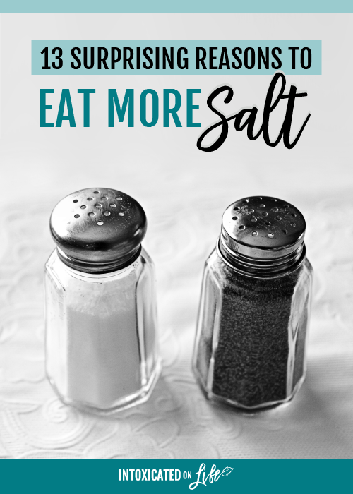 13 reasons to eat more salt!