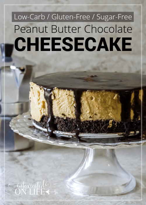 Low Carb Gluten Free Sugar Free Peanut Butter & Chocolate Cheesecake