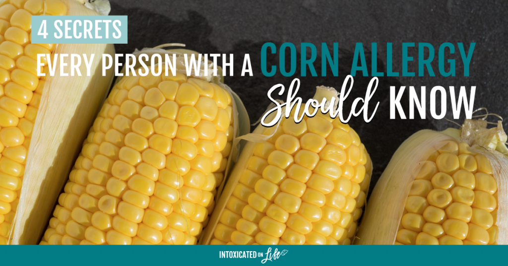 4 Secrets Every Person With A Corn Allergy Should Know FB