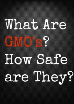 What are GMO's and How Safe are They?