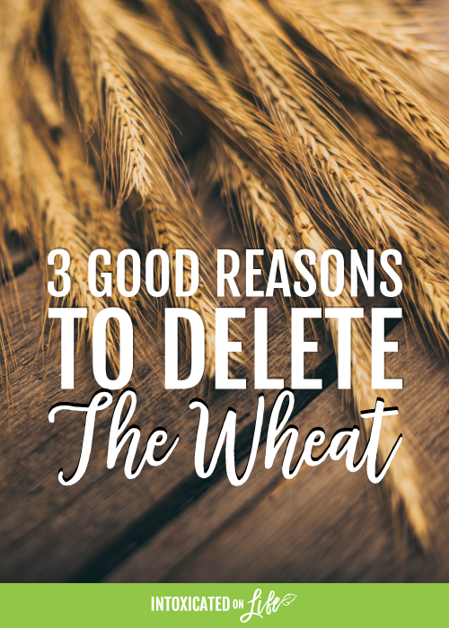3 Good Reasons To Delete The Wheat