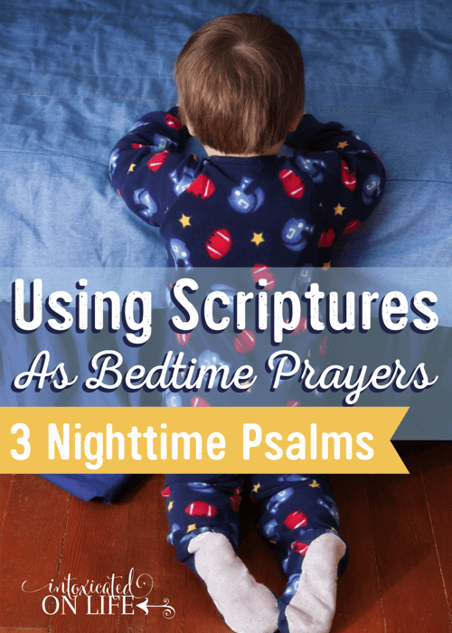 Using Scriptures as Bedtime Prayers: 3 Nighttime Psalms