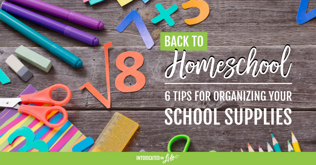 Back To Homeschool 6 Tips For Organizing Your School Supplies FB