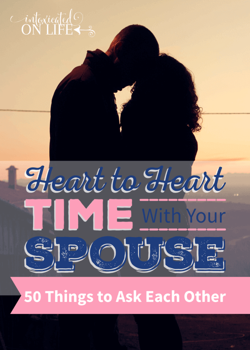 Heart to Heart Time with Your Spouse 50 Things to Ask Each Other