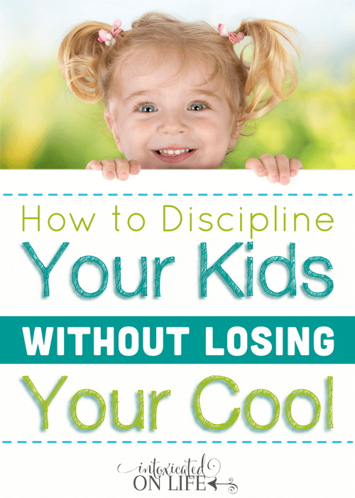 Learn how to discipline your kids without losing your cool! @ IntoxicatedOnLife.com #Discipline #ChildTraining #Kids