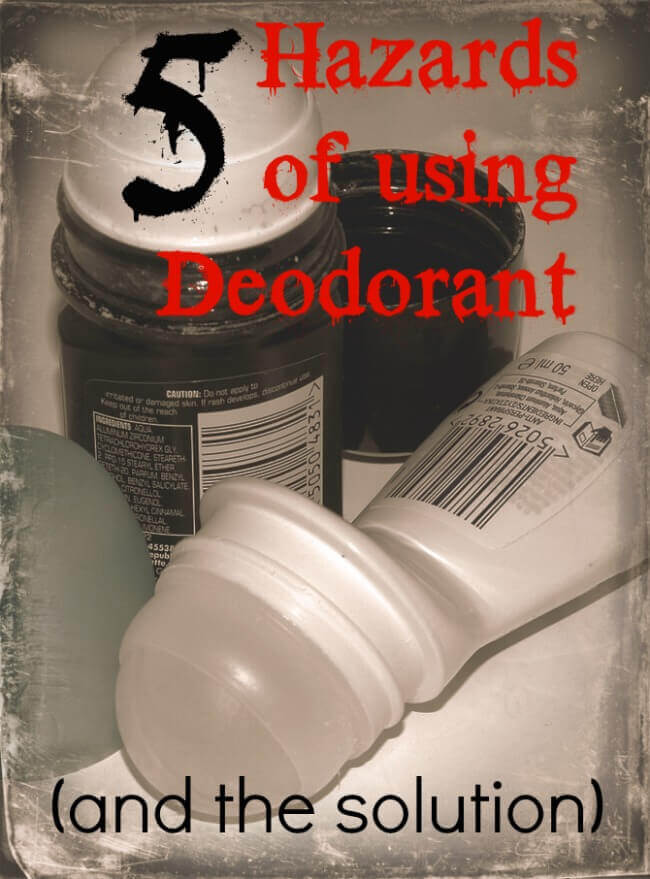 5 Hazards of Using Deodorant (and the solution)