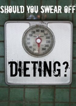 Should you swear off dieting?