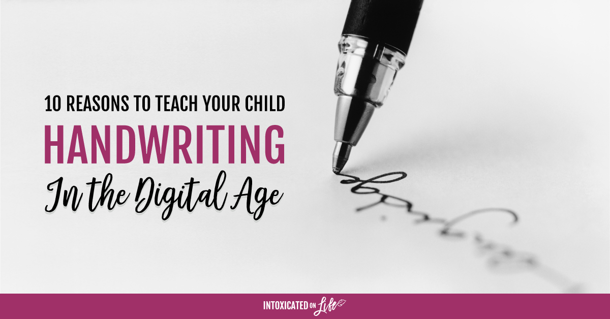10 Reasons To Teach Your Child Handwriting In The Digital Age