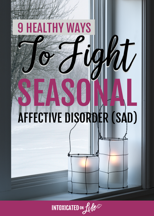 9 Healthy Ways To Fight Seasonal Affective Disorder SAD