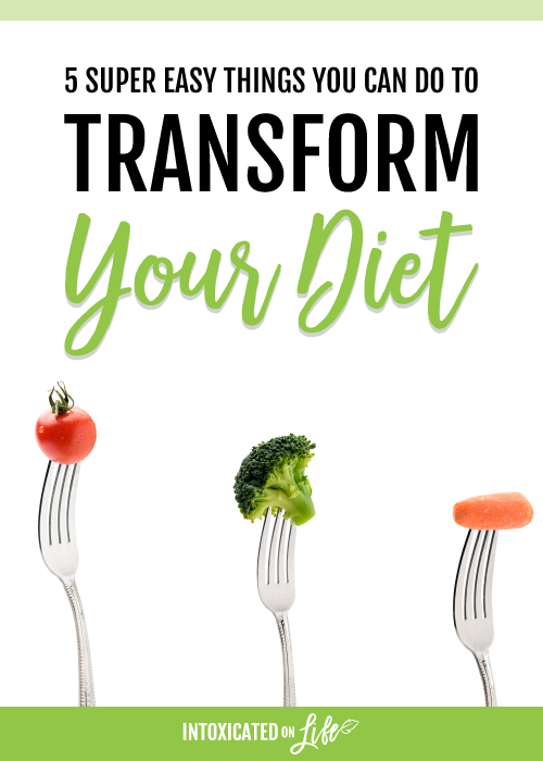Easy things you can do to transform your diet