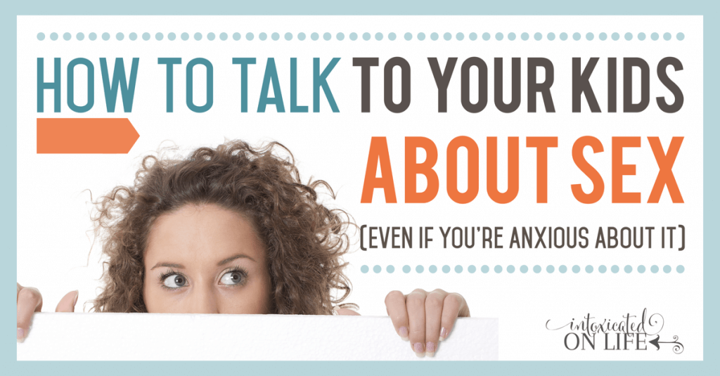 How To Talk To Your Kids About Sex -Even If You're Anxious About It