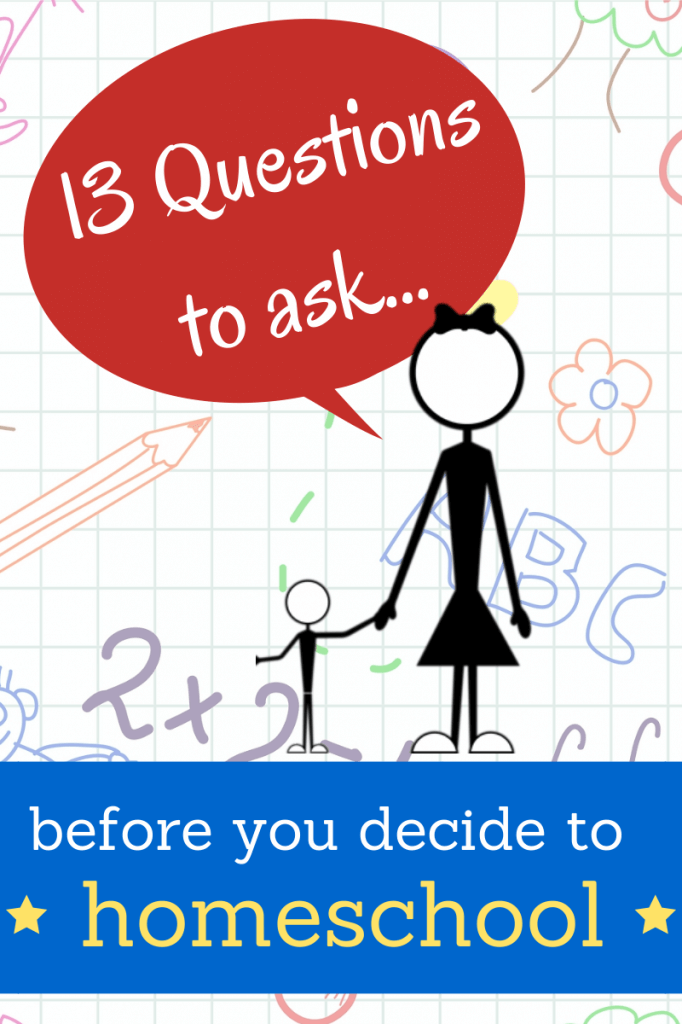 13 Important Questions to Ask Before You Decide to Homeschool