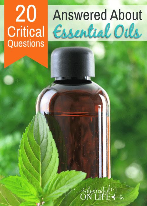 20 Critical Questions Answered About Essential Oils