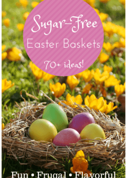 Sugar-Free Easter Baskets: 70+ Fun, Frugal, and Flavorful Ideas