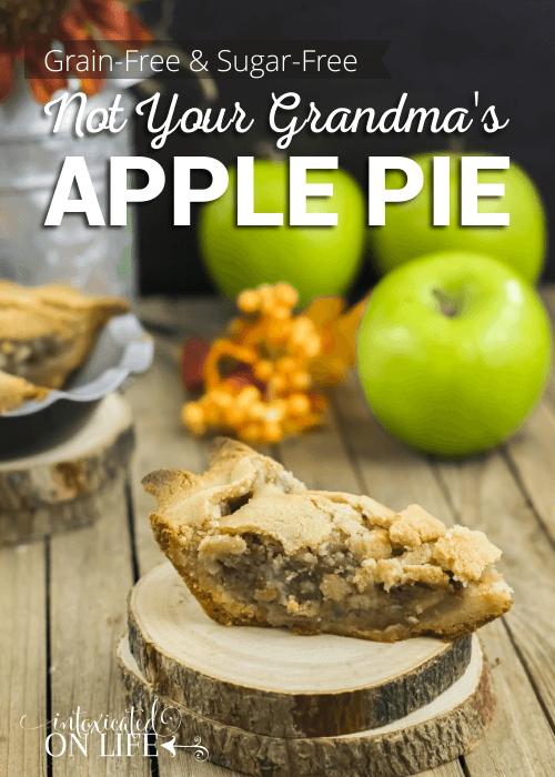 Grain Free And Sugar Free Not Your Grandmas Apple Pie