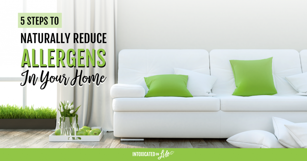 5 Steps to Naturally Reduce Allergens In Your Home