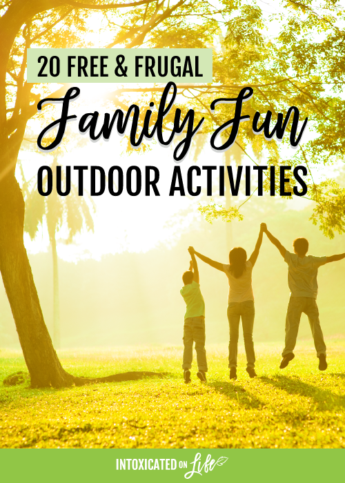 20 Free And Frugal Family Fun Outdoor Activities