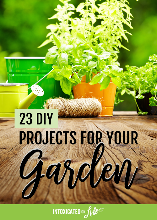 23 DIY Projects For Your Garden