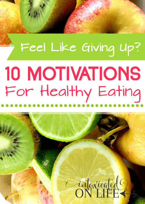 FeelLikeGivingUp-10MotivationsForHealthyEating