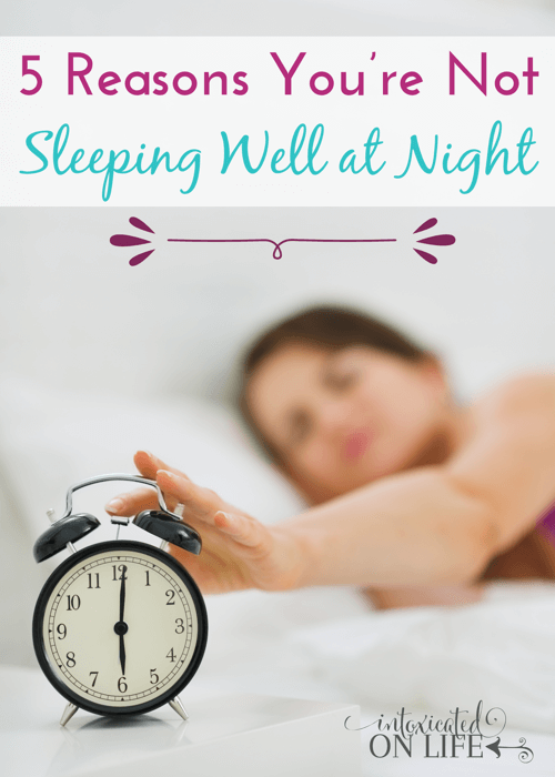 5 Reason's you're not sleeping well at night. You're probably guilty of #4 - it will surprise you! @ IntoxicatedOnLife.com #Sleep #Insomnia #SleepHabits #HealthySleep