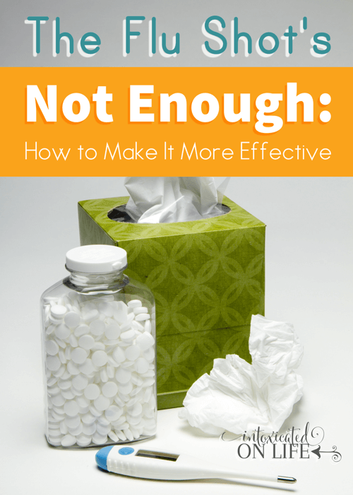 The Flu Shot's Not Enough - How To Make It More Effective