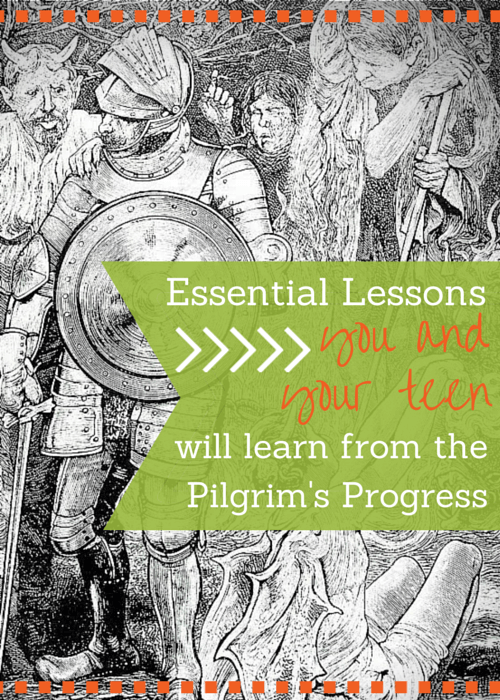 Essential Lessons that You and Your Teen will Learn when You Read Pilgrim's Progress