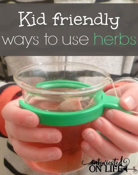 Kid friendly ways to use herbs