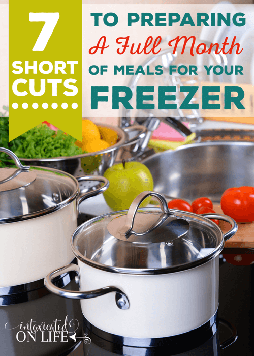 7 Shortcuts to Preparing a Full Month Of Meals For Your Freezer
