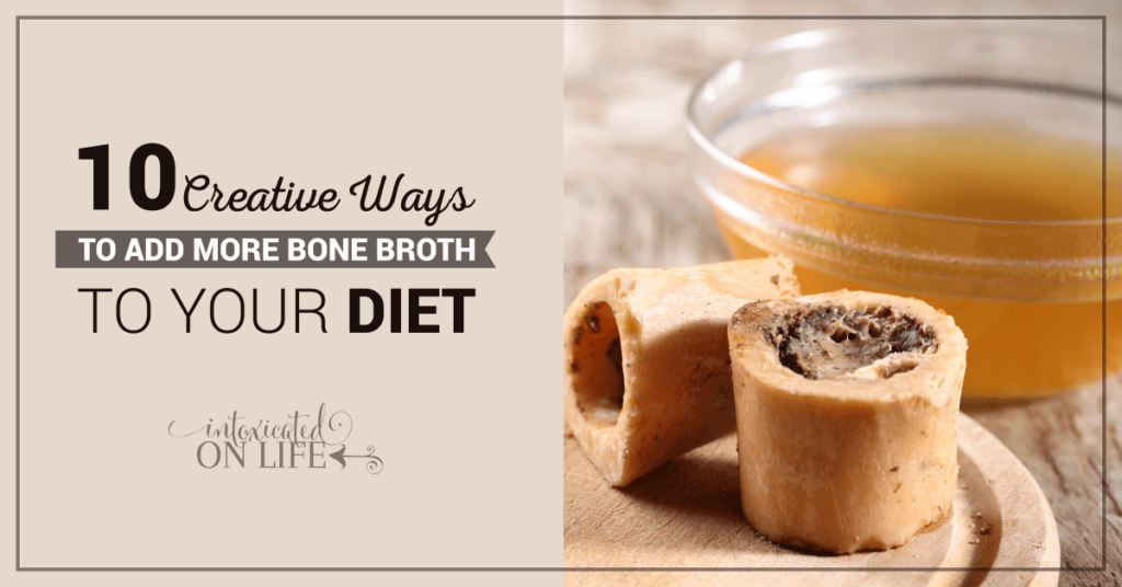 10 Creative Ways To Add More Bone Broth To Your Diet FB