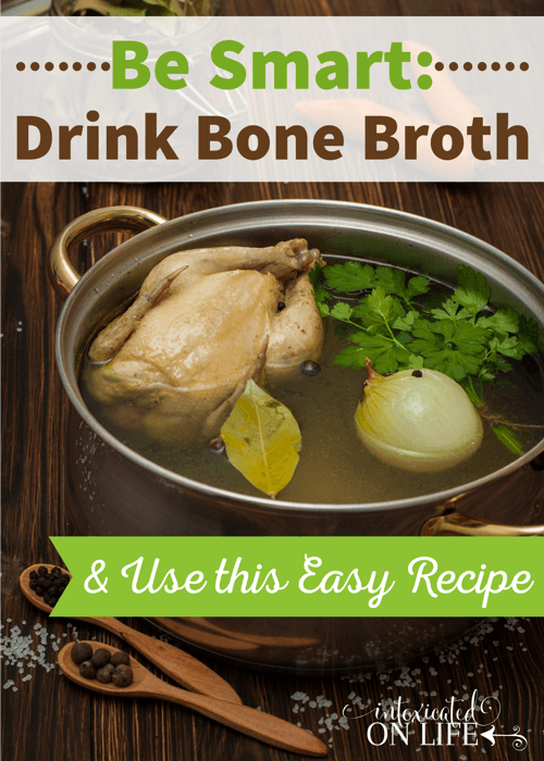Be Smart Drink Bone Broth And Use This Easy Recipe