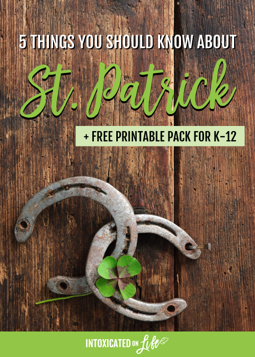 5 Things You Should Know About St.Patrick And Free Printable Pack For K 12