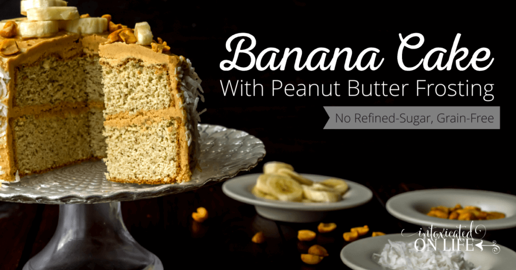 Banana Cake with Peanut Butter Frosting (grain-free)