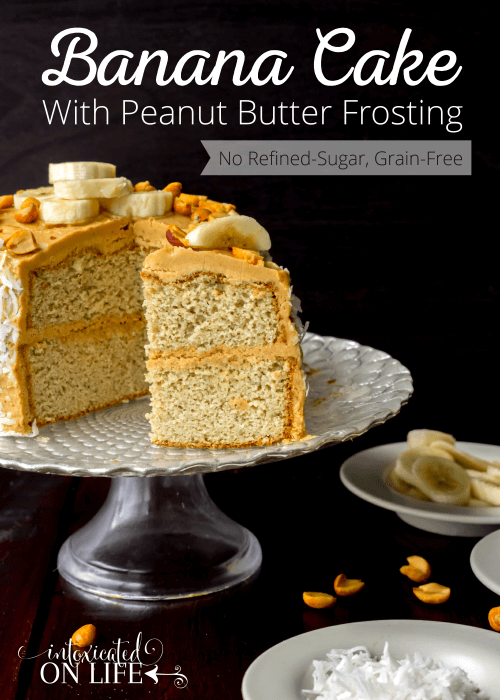 Banana Cake With Peanut Butter Frosting No Refined Sugar Grain Free