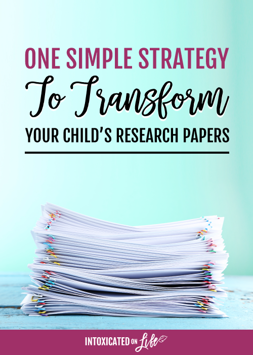 One simple strategy to transform your childs research papaers