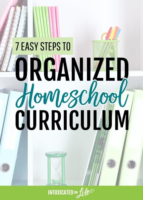 7 Easy Steps To Organized Homeschool Curriculum