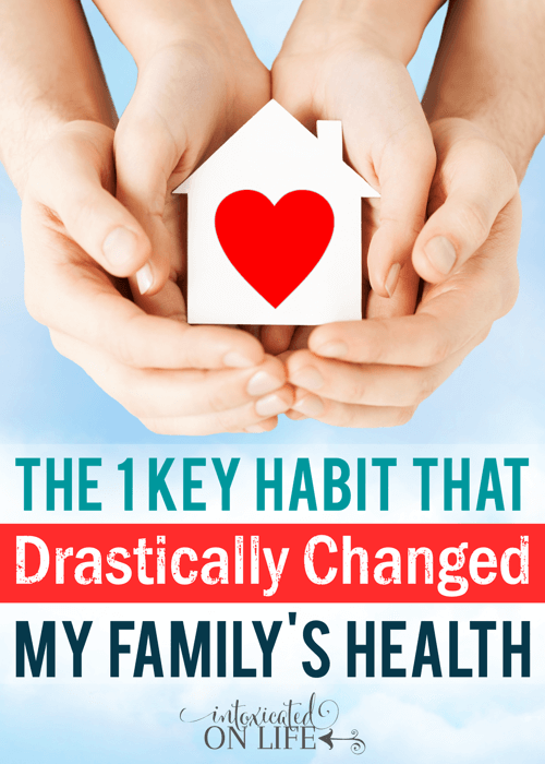 The 1 Key Habit That Drastically Changed My Familys Health