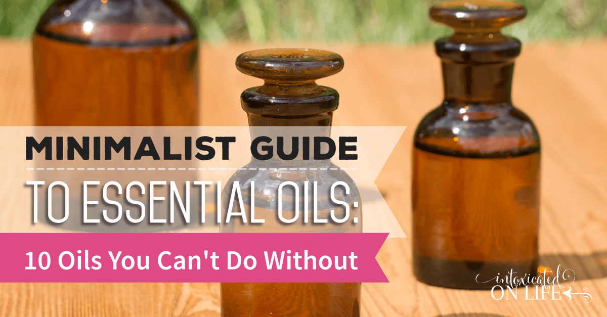 MinimalistGuideToEssentialOils-10OilsYouCantDoWithout-FB