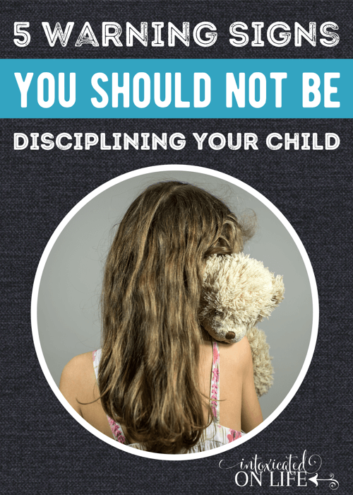 5 Warning Signs You Should Not Be Disciplining Your Child