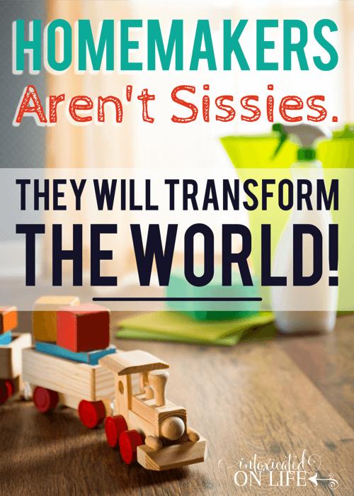HomemakersArentSissys-TheyWillTransformTheWorld (1)
