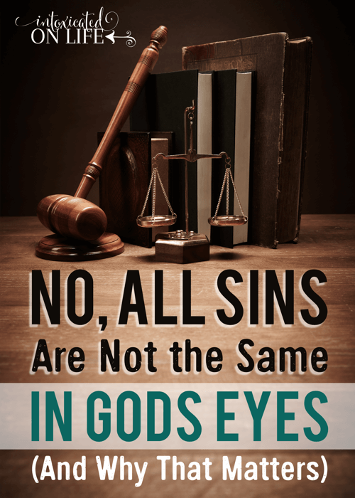 No All Sins Are Not The Same In Gods Eyes