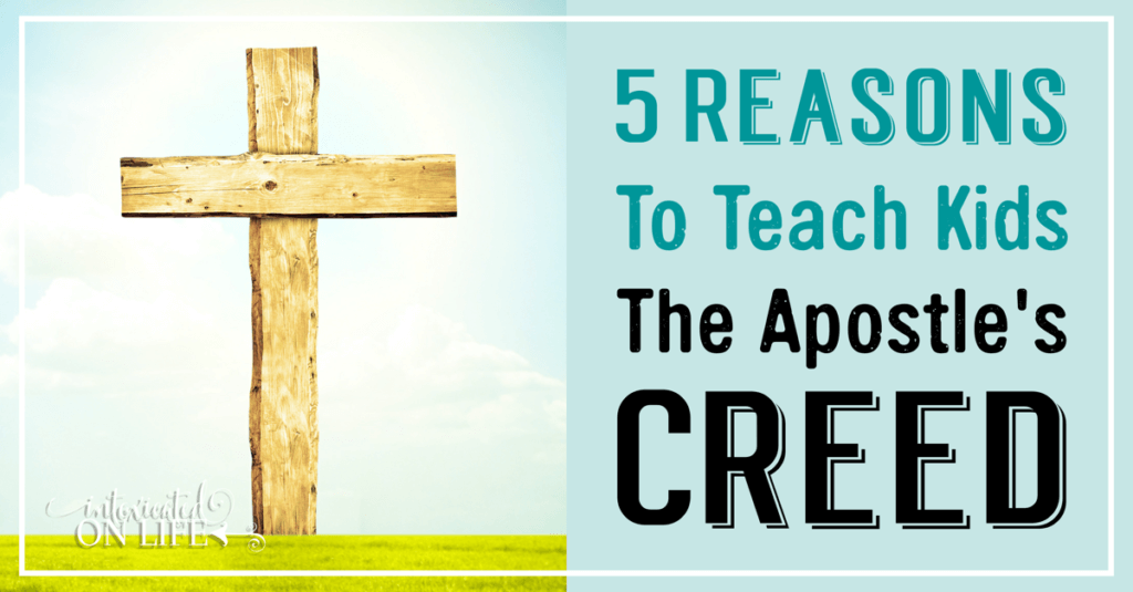 5 Reasons to Teach Kids the Apostle's Creed