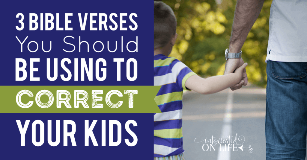3 Bible Verses You Should Be Using To Correct Your Kids