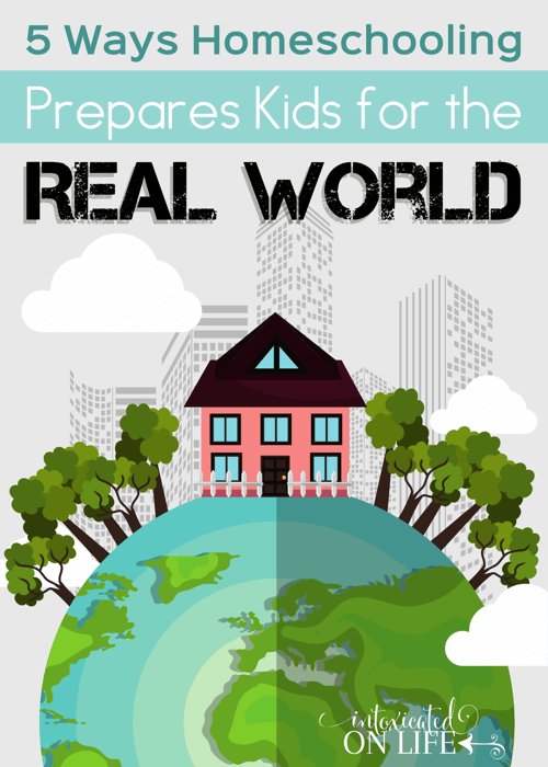 5 Ways Homeschooling Prepares Kids For The Real World