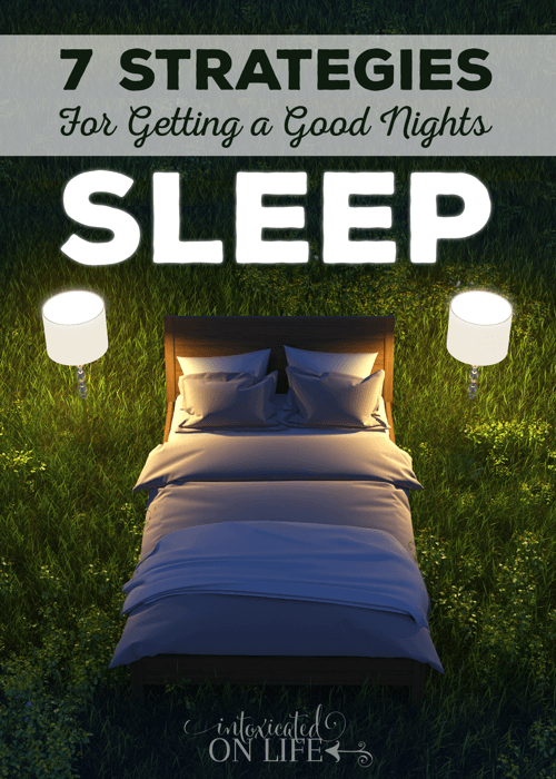 7 Strategies For Getting A Good Nights Sleep