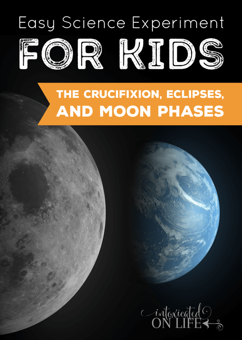 Easy Science Experiment for Kids: The Crucifixion, Eclipses
